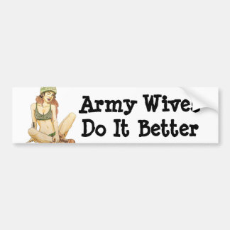 Army Wives Do it Better Bumper Sticker
