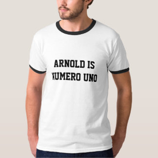 ARNOLD IS I NUMBER ONE T-Shirt