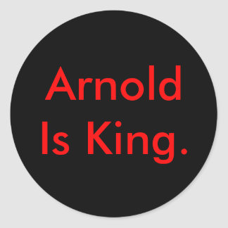 Arnold Is King. Classic Round Sticker