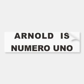 Arnold is numero uno bumper sticker