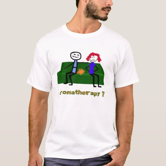 Aromatherapy? T-Shirt