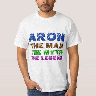 Aron the man, the myth, the legend T-Shirt