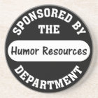 Around here HR stands for humour resources Coaster