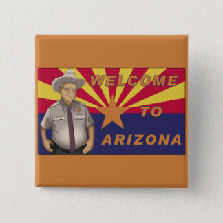 Arpaio: Welcome to Arizona 2 Inch Square Button