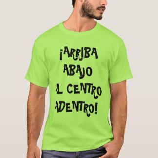 Arriba, Abajo, Al Centro, Adentro T-Shirt