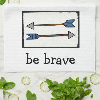 Arrow  Dishtowel - Be brave Kitchen Towel