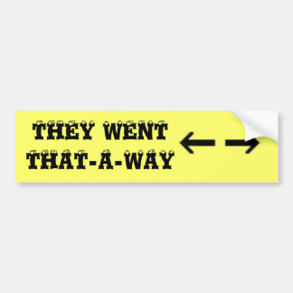 ARROWS, THEY WENT THAT-A-WAY BUMPER STICKER