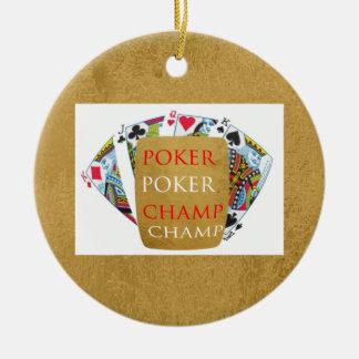 ART101  Poker Champ  - Art n Designer Text Round Ceramic Ornament