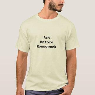 Art Before Housework T-Shirt