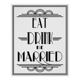 "Art Deco Gatsby ""Eat Drink be Married"" print"