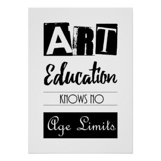 Art Education Knows No Age Limits  Inspirational Poster