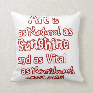 Art is a natural as sunshine and as vital ... throw pillow