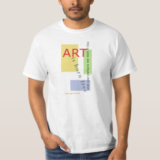 Art is born free, and everywhere we stand on line T-Shirt