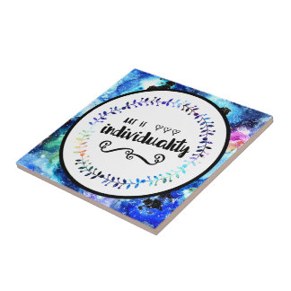 Art is Individuality Ceramic Tile