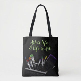 Art Is Life and Life Is Art Dark Artist Tote Bag