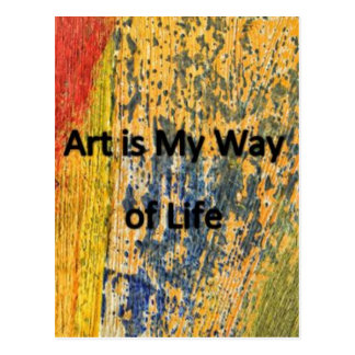 Art is My Way of Life Postcard