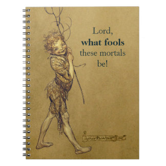 Arthur Rackham Puck Lord what fools CC0576 Spiral Note Books