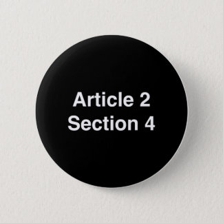 Article 2 Section 4 - IMPEACH 2 Inch Round Button