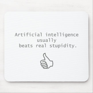 artificial intelligence beats real stupidity mouse pad