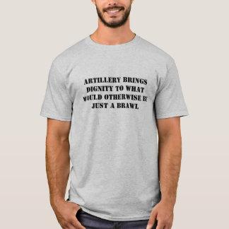 Artillery Brings Dignity T-Shirt