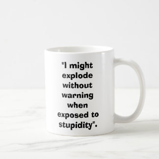 "ArtilleryShell, ""I might explode without warnin... Coffee Mug"