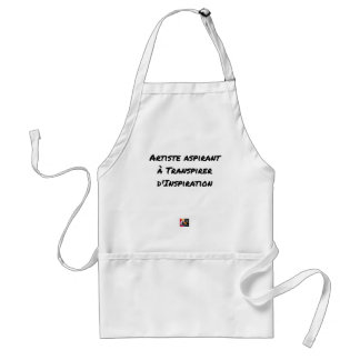 ARTIST ASPIRING TO PERSPIRE OF INSPIRATION STANDARD APRON