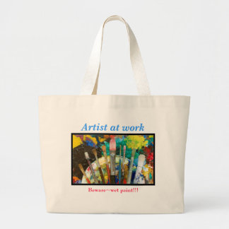 Artist at work, Beware~wet paint!!! Large Tote Bag