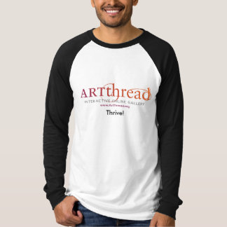 ArtThread-Shirt - Thrive! T-Shirt