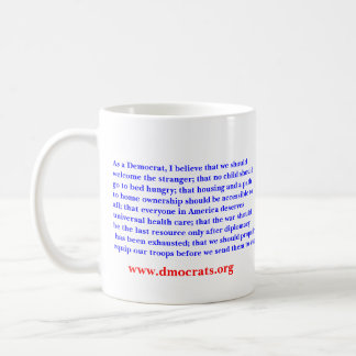 As a Democrat. Coffee Mug