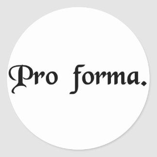 As a matter of formality round sticker