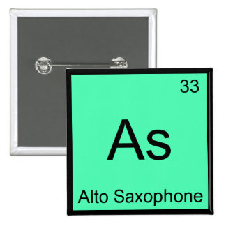 As - Alto Saxophone Funny Chemistry Element Symbol Pinback Button