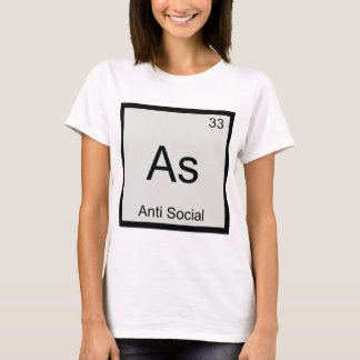 As - Anti Social Funny Chemistry Element Symbol T T-Shirt