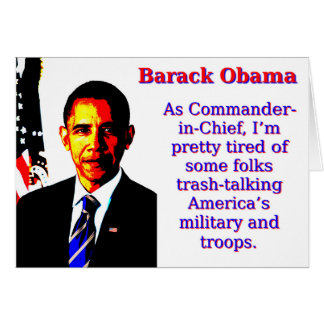 As Commander-In-Chief - Barack Obama Card