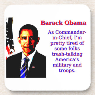 As Commander-In-Chief - Barack Obama Coaster