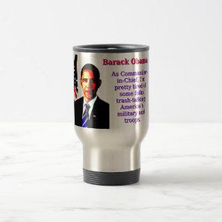 As Commander-In-Chief - Barack Obama Travel Mug