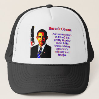 As Commander-In-Chief - Barack Obama Trucker Hat