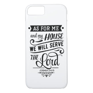 """""""As For Me And My House"""" iPhone 7 case"""