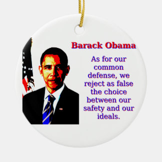 As For Our Common Defense - Barack Obama Ceramic Ornament