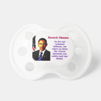 As For Our Common Defense - Barack Obama Pacifier