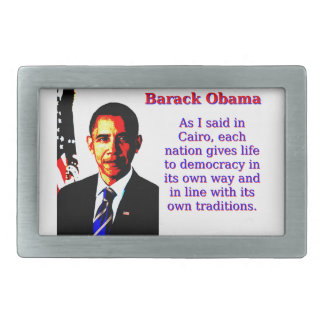 As I Said In Cairo - Barack Obama Belt Buckle