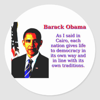 As I Said In Cairo - Barack Obama Classic Round Sticker