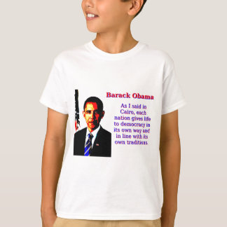 As I Said In Cairo - Barack Obama T-Shirt
