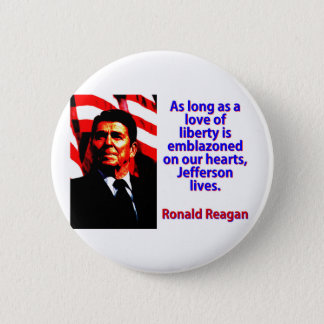 As Long As A Love Of Liberty - Ronald Reagan 2 Inch Round Button