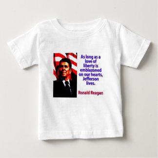 As Long As A Love Of Liberty - Ronald Reagan Baby T-Shirt