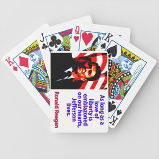 As Long As A Love Of Liberty - Ronald Reagan Bicycle Playing Cards
