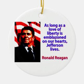 As Long As A Love Of Liberty - Ronald Reagan Ceramic Ornament