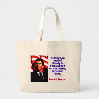 As Long As A Love Of Liberty - Ronald Reagan Large Tote Bag