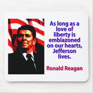 As Long As A Love Of Liberty - Ronald Reagan Mouse Pad