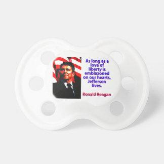 As Long As A Love Of Liberty - Ronald Reagan Pacifier