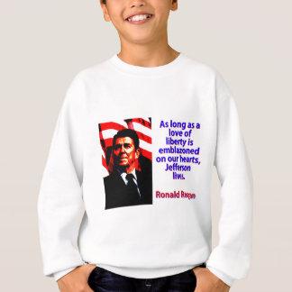 As Long As A Love Of Liberty - Ronald Reagan Sweatshirt
